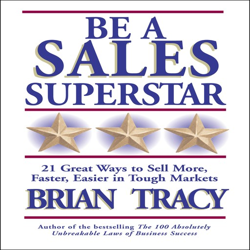 Be a Sales Superstar, Brian Tracy