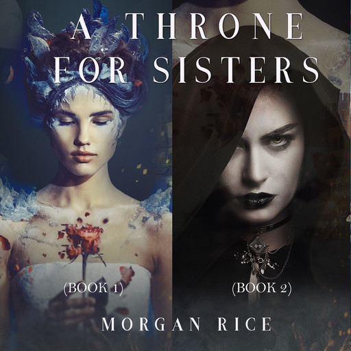 A Throne for Sisters (Books 1 and 2), Morgan Rice