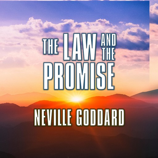 The Law and the Promise, Neville Goddard