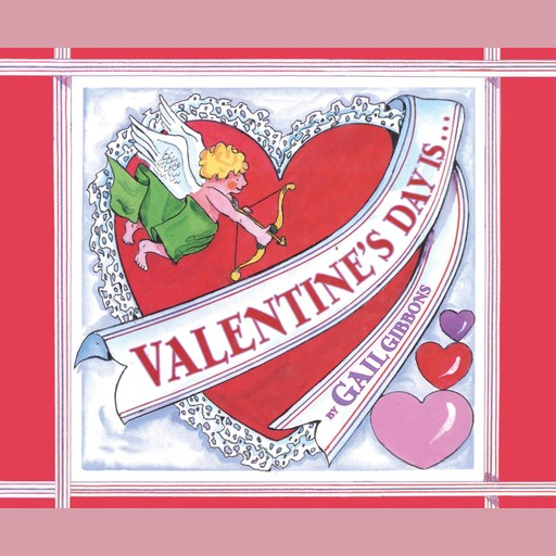 Valentine's Day Is…, Gail Gibbons