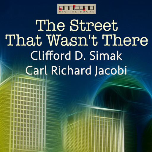The Street That Wasn't There, Clifford Simak, Carl Richard Jacobi