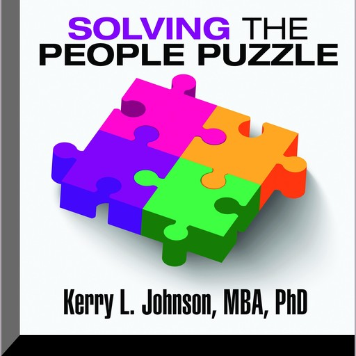 Solving the People Puzzle, Kerry Johnson