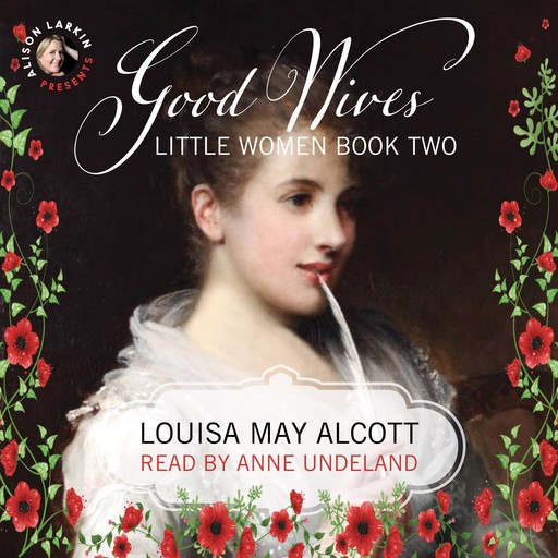 Good Wives: Little Women, Book Two, Louisa May Alcott