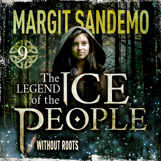 The Ice People 9 - Without Roots, Margit Sandemo