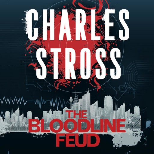 The Bloodline Feud, Charles Stross