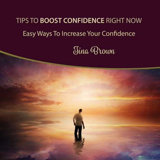 Tips to Boost Confidence Right Now, Tina Brown
