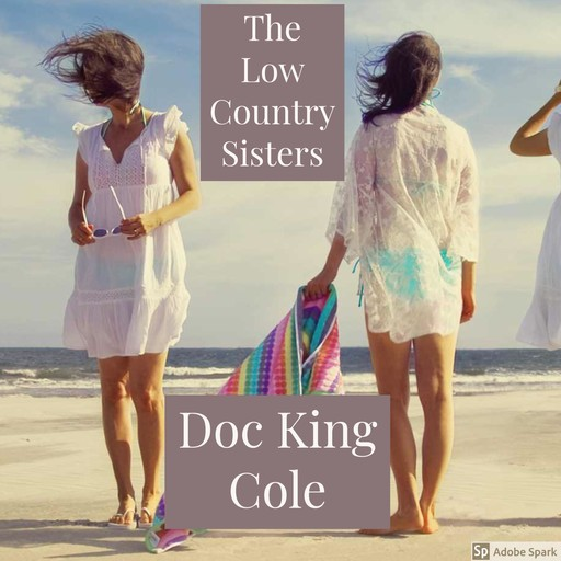 The Low Country Sisters, Doc King Cole