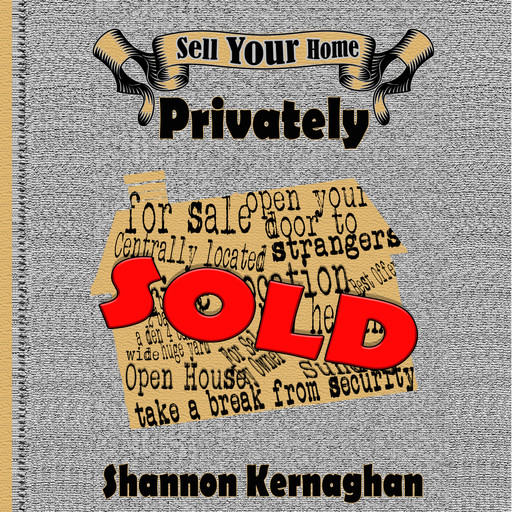Sell Your Home Privately, Shannon Kernaghan