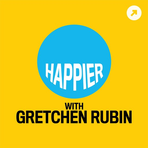 """Ep. 319: Ask Yourself, """"Do I Use It, Need It, Love It?"""", Using the Return to Work as a """"Clean Slate"""" for Habits, and Rebels Give Advice about the Rebel Who Won't Read Emails, Gretchen Rubin, The Onward Project"""