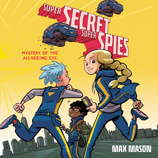 Super Secret Super Spies: Mystery of the All-Seeing Eye, Max Mason