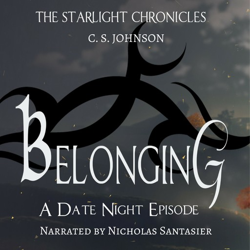 Belonging: A Date Night Episode of the Starlight Chronicles, C.S. Johnson