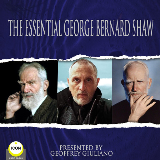 The Essential George Bernard Shaw, George Bernard Shaw
