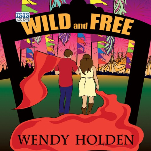Wild and Free, Wendy Holden