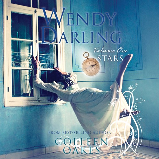 Wendy Darling: Volume 1: Stars, Colleen Oakes