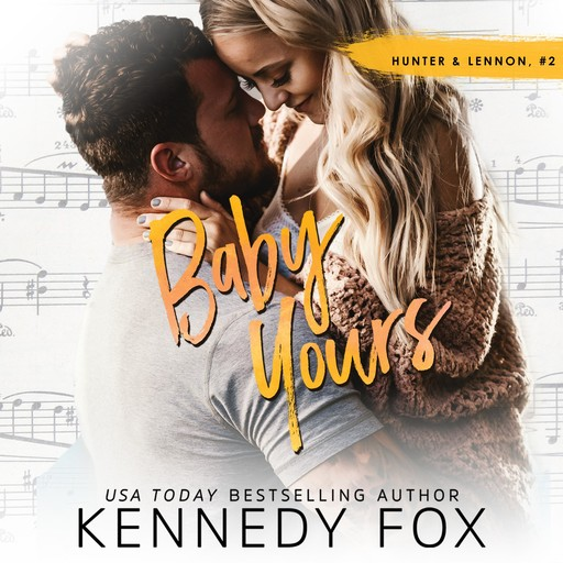 Baby Yours, Kennedy Fox