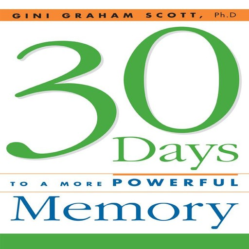 30 Days to a More Powerful Memory, Gini Graham Scott