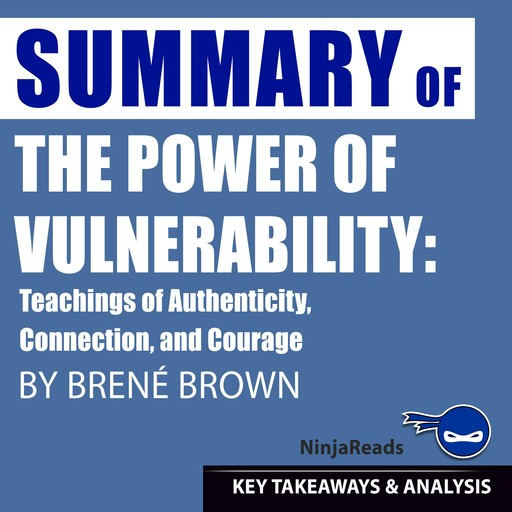 Summary: The Power of Vulnerability, Brooks Bryant
