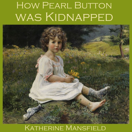 How Pearl Button was Kidnapped, Katherine Mansfield