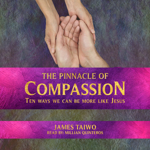 The Pinnacle of Compassion, James Taiwo