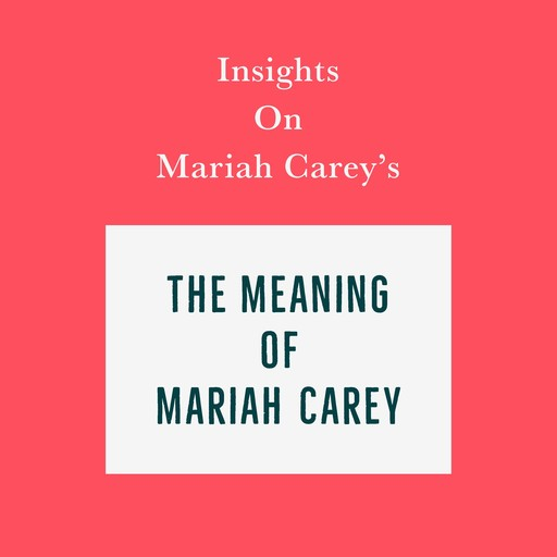 Insights on Mariah Carey's The Meaning of Mariah Carey, Swift Reads