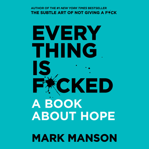 Everything is F*cked, Mark Manson