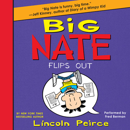 Big Nate Flips Out, Lincoln Peirce