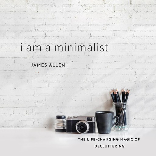 I Am a Minimalist, James Allen