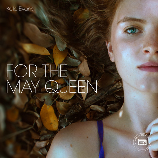 For the May Queen, Kate Evans