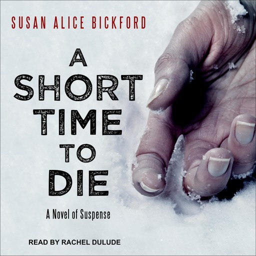 A Short Time to Die, Susan Alice Bickford