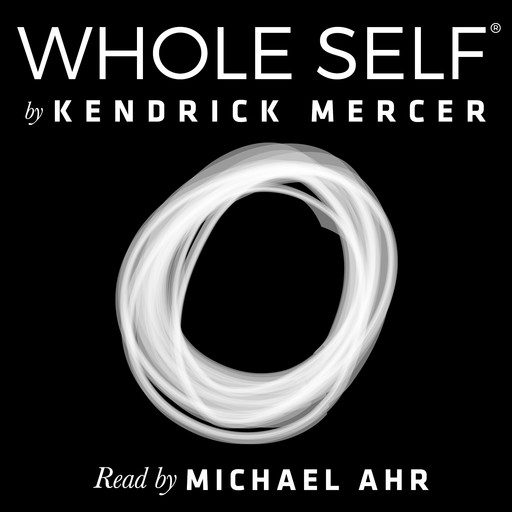 Whole Self: A Concise History of the Birth & Evolution of Human Consciousness, Kendrick Mercer
