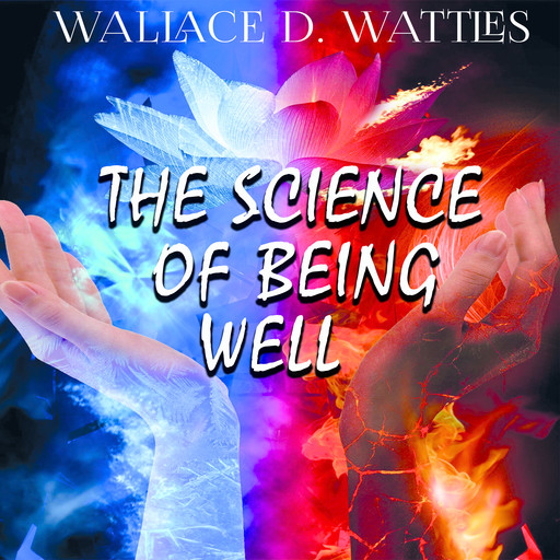 The Science of Being Well, Wallace D. Wattles