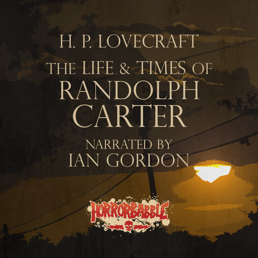 The Life & Times of Randolph Carter, Howard Lovecraft