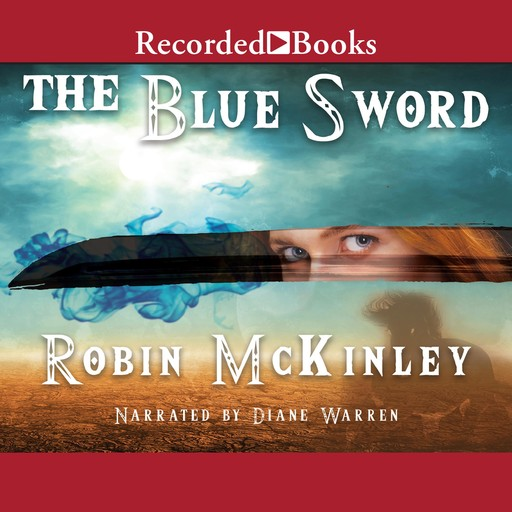 The Blue Sword, Robin McKinley