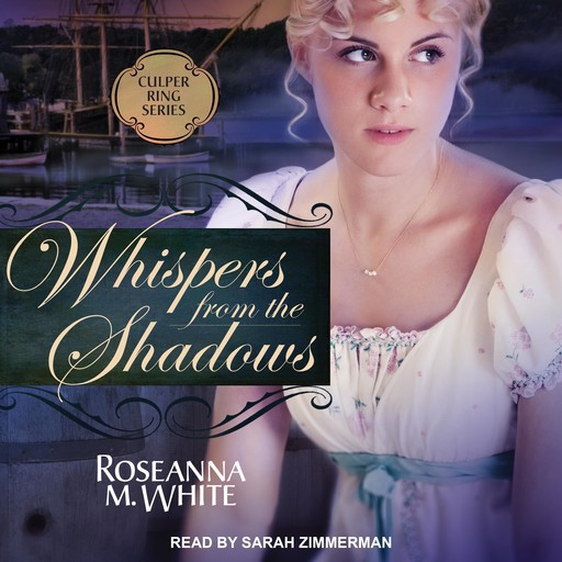 Whispers from the Shadows, Roseanna M.White