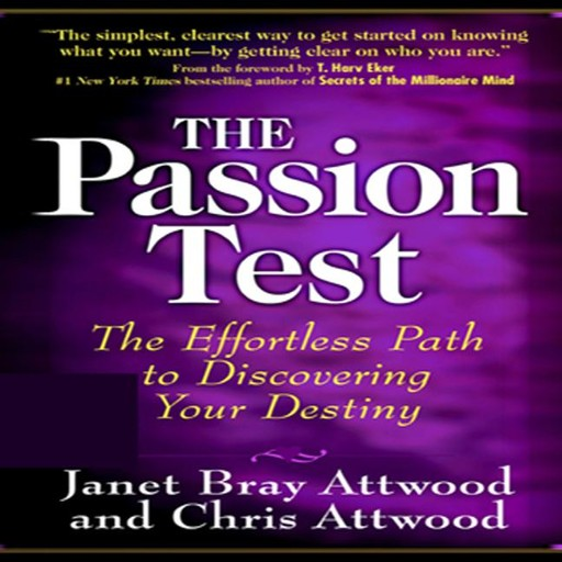 The Passion Test, Chris Attwood, Janet Bray Attwood