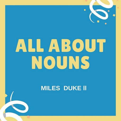 All About Nouns, Miles Duke II