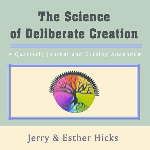 The Science of Deliberate Creation - A Quarterly Journal and Catalog Addendum - Jul, Aug, Sept, 2003 - Single Issue Pamphlet – 2003, Esther Hicks, Jerry
