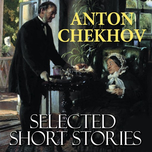 Selected short stories, Anton Chekhov