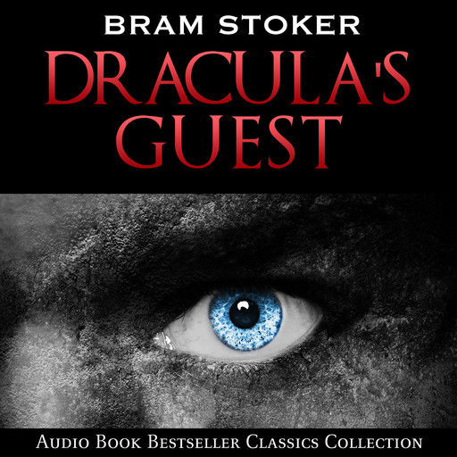Dracula's Guest: Audio Book Bestseller Classics Collection, Bram Stoker