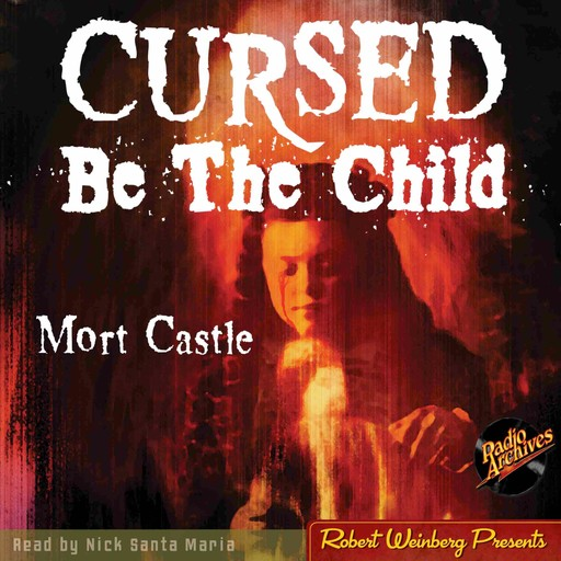 Cursed Be The Child, Mort Castle