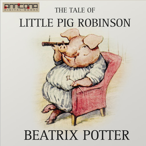 The Tale of Little Pig Robinson, Beatrix Potter