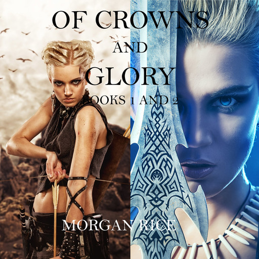 Of Crowns and Glory: Slave, Warrior, Queen and Rogue, Prisoner, Princess (Books 1 and 2), Morgan Rice