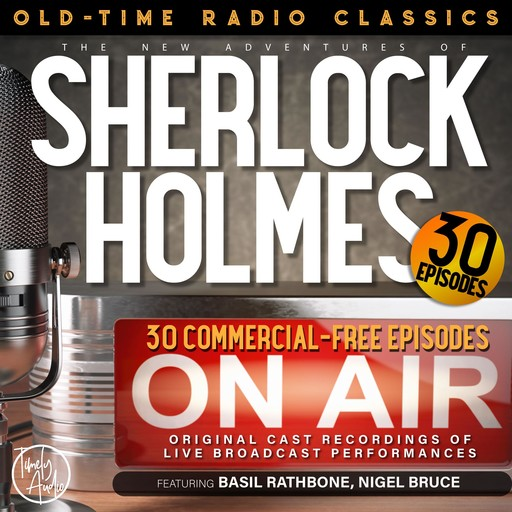 THE NEW ADVENTURES OF SHERLOCK HOLMES, 30-EPISODE COLLECTION, Arthur Conan Doyle, Anthony Boucher, Bruce Taylor, Edith Meiser, Dennis Green