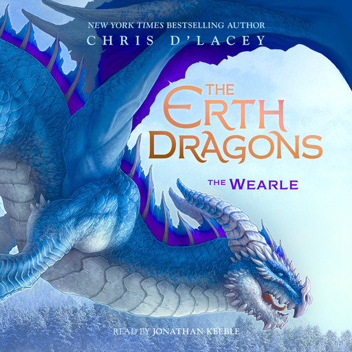 The Erth Dragons #1: The Wearle, Chris d'Lacey