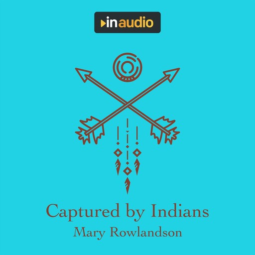 Captured by Indians, Mary Rowlandson