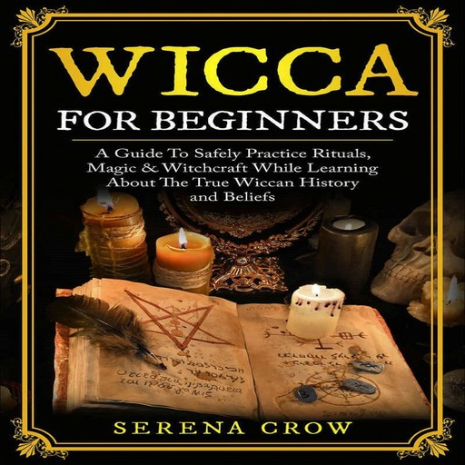 Wicca For Beginners, Serena Crow