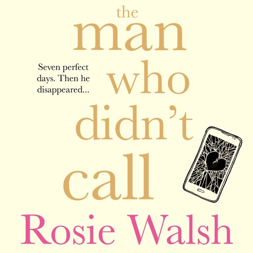 The Man Who Didn't Call, Rosie Walsh