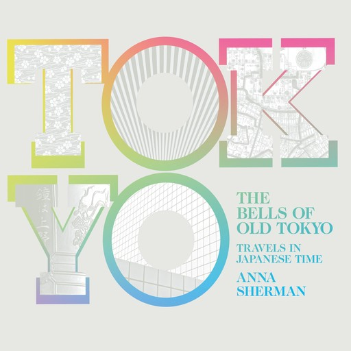 The Bells Of Old Tokyo, Anna Sherman