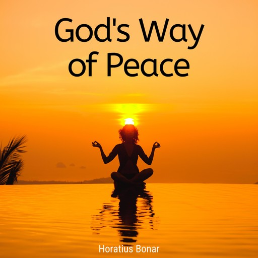 God's way of peace: A Book for the Anxious, Horatius Bonar