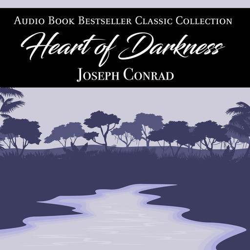 Heart of Darkness: Audio Book Bestseller Classics Collection, Joseph Conrad